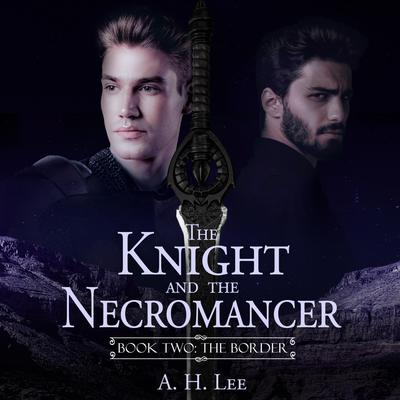 Knight and the Necromancer, The - Book 2: The Border