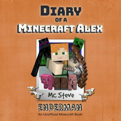 Diary Of A Minecraft Alex Book 2 - Enderman