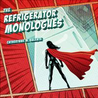 The Refrigerator Monologues