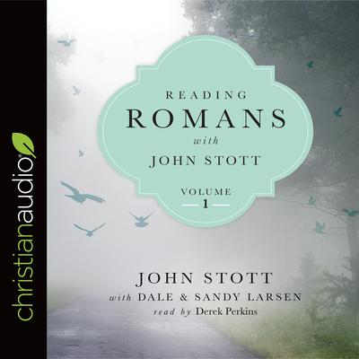 Reading Romans with John Stott, Volume 1