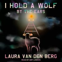 I Hold a Wolf by the Ears