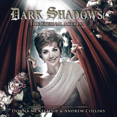 Dark Shadows - The Eternal Actress