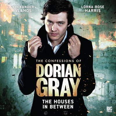 The Confessions of Dorian Gray - The Houses In Between