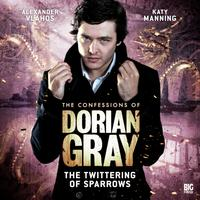 The Confessions of Dorian Gray - The Twittering of Sparrows