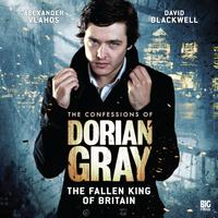 The Confessions of Dorian Gray - The Fallen King of Britain