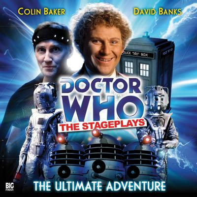 Doctor Who - The Stageplays - The Ultimate Adventure