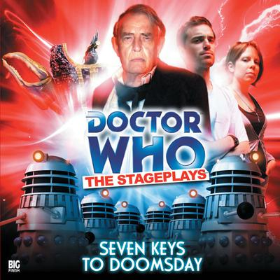 Doctor Who - The Stageplays - Seven Keys to Doomsday
