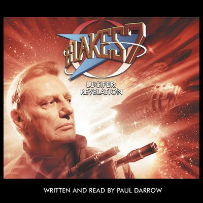Blake's 7 - Lucifer: Revelation by Paul Darrow