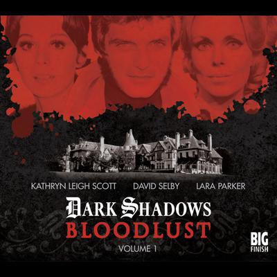 Dark Shadows - Bloodlust Volume 01