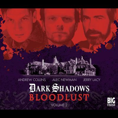 Dark Shadows - Bloodlust Volume 02