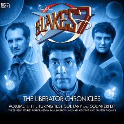 Blake's 7 - The Liberator Chronicles Volume 01