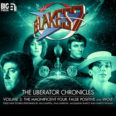 Blake's 7 - The Liberator Chronicles Volume 02