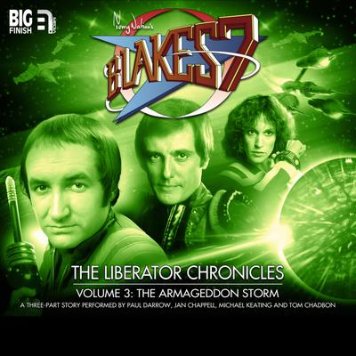 Blake's 7 - The Liberator Chronicles Volume 03