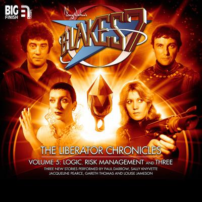 Blake's 7 - The Liberator Chronicles Volume 05