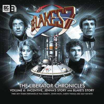 Blake's 7 - The Liberator Chronicles Volume 06