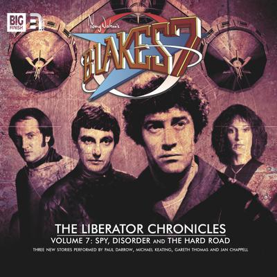 Blake's 7 - The Liberator Chronicles Volume 07