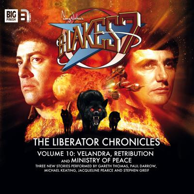Blake's 7 - The Liberator Chronicles Volume 10