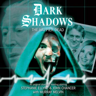Dark Shadows - The Happier Dead