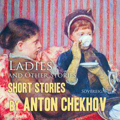 Short Stories by Anton Chekhov Volume 6