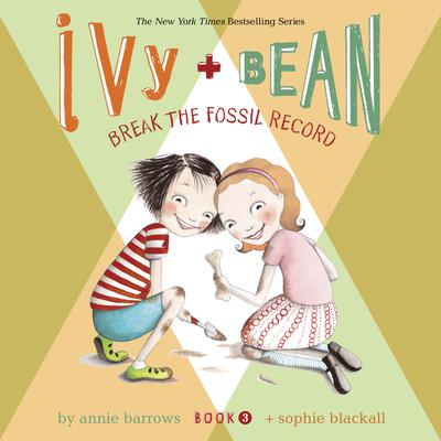 Ivy & Bean Break the Fossil Record (Book 3)
