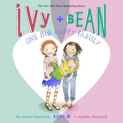Ivy & Bean One Big Happy Family (Book 11)