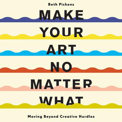 Make Your Art No Matter What