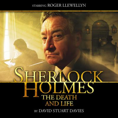 Sherlock Holmes - The Death and Life