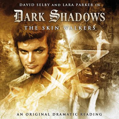 Dark Shadows - The Skin Walkers