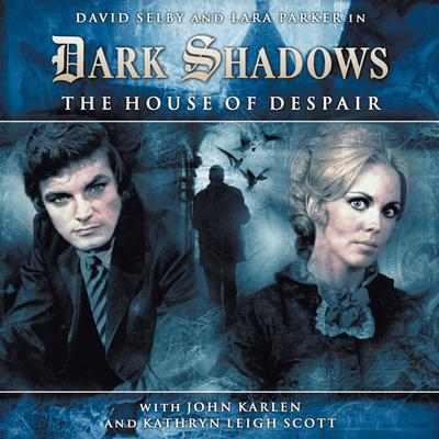 Dark Shadows 1.1 The House of Despair
