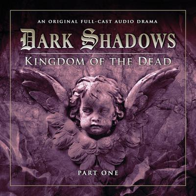 Dark Shadows 2.1 Kingdom of the Dead Part 1
