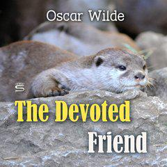a devoted friend The devoted friend [oscar wilde] on amazoncom free shipping on qualifying offers when the water-rat claims he wants a friend who will be devoted to him, the linnet tells him about little hans and his devoted friend.