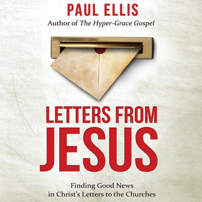 Letters from Jesus: Finding Good News in Christ's Letters to the Churches