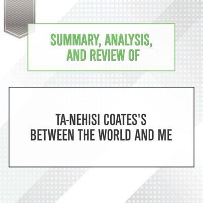 Libro fm   Summary, Analysis, and Review of Ta-Nehisi Coates's