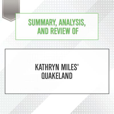 Summary, Analysis, and Review of Kathryn Miles' Quakeland