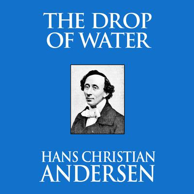 The Drop of Water