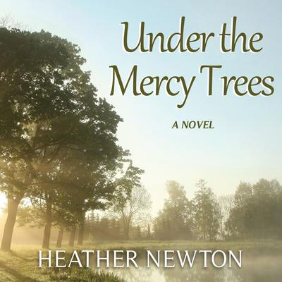 Under the Mercy Trees
