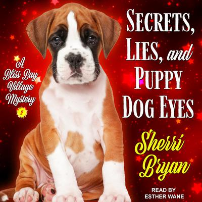 Secrets, Lies, and Puppy Dog Eyes