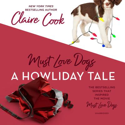 Must Love Dogs: A Howliday Tale