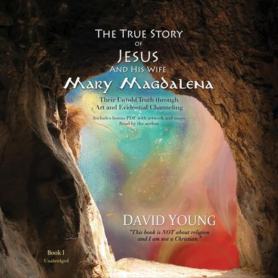 The True Story of Jesus and His Wife Mary Magdalena