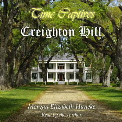 Time Captives: Creighton Hill