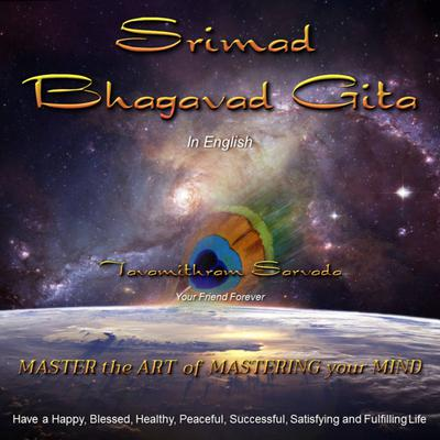 The Srimad Bhagavad Gita in English retold and read for you by Tavamithram Sarvada