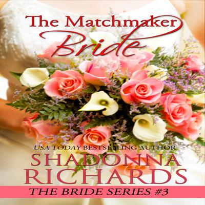 The Matchmaker Bride (A Feel Good Romantic Comedy)