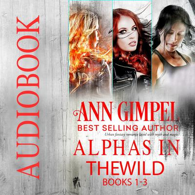 Alphas in the Wild (Books 1-3)