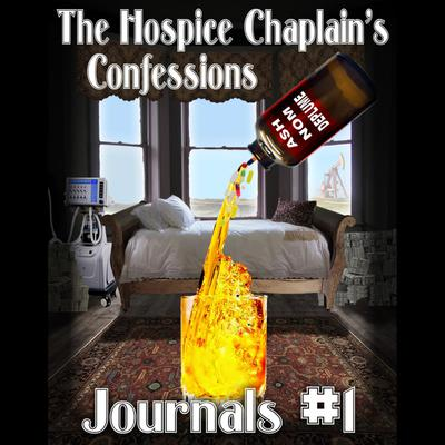 The Hospice Chaplain's Confessions Journals #1