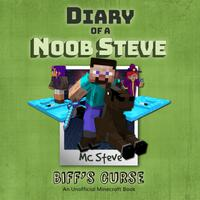 Diary Of A Minecraft Noob Steve Book 6: Biff's Curse