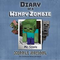 Diary Of A Minecraft Wimpy Zombie: Middle School