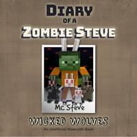 Diary Of A Minecraft Zombie Steve Book 6: Wicked Wolves