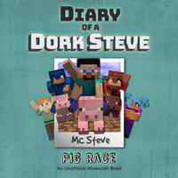 Diary Of A Minecraft Dork Steve: Pig Race