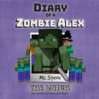 Diary Of A Minecraft Zombie Alex: The Witch