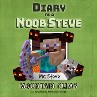 Diary Of A Minecraft Noob Steve Book 5: Mountain Climb